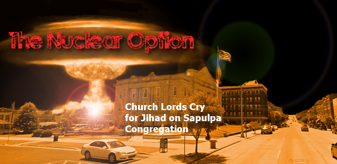 The Sapulpa Messenger FBC Sapulpa Church Lords Go Nuclear